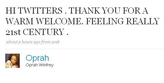 Oprah's first tweet, April 17, 2009 (via twitter.com/oprah)