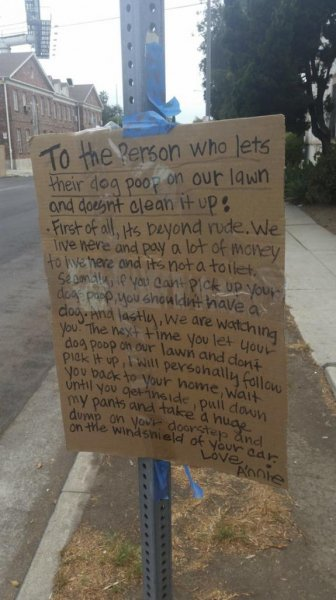 A Los Angeles woman identifying herself as Annie posted a sign blasting dog owners who fail to scoop their poop and threatened to retaliate with her own feces the next time her lawn is defiled. (Reddit)