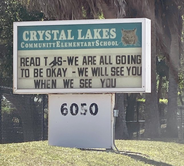 A message on the Crystal Lakes elementary school notice board Informs students that all will be okay during the school closing due to the Coronavirus fears in Boynton Beach, Florida on March 28, 2020. Photo by Gary I Rothstein/UPI