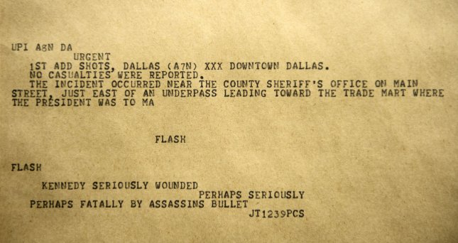 In a photograph of the original teletype dispatch, a UPI 'FLASH' notes that Kennedy seriously wounded perhaps seriously perhaps fatally by assassins bullet on November 22, 1963. UPI reporter Merriman Smith grabbed the only mobile phone in the White House press car traveling in the presidential motorcade to make the report to the UPI Dallas office that then relayed the story to the world at 12:39 p.m. via UPI Teletype Machines. The 50th Anniversary of President John F. Kennedy's assassination will be marked on Friday, November 22, 2013. UPI